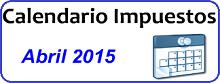 Calendario de Impuestos de Abril 2015 en México