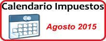 Calendario de Impuestos de Agosto 2015 en México