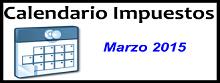Calendario de Impuestos de Marzo 2015 en México