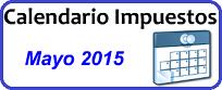 Calendario de Impuestos de Mayo 2015 en México