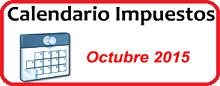 Calendario de Impuestos de Octubre 2015 en México